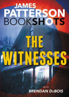 The Witnesses (BookShots), by James Patterson, Brendan DuBois